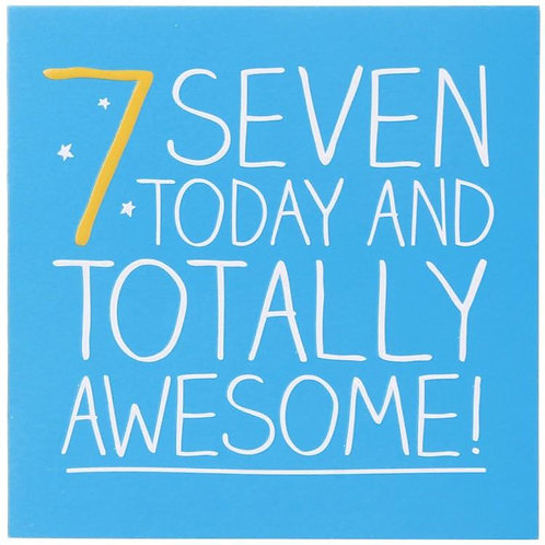 7 Seven Today And Totally Awesome