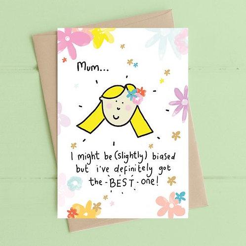 Mum I Might be Slightly Biased