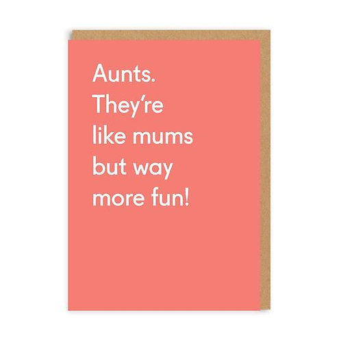 Aunts They're Like Mums But Way More Fun