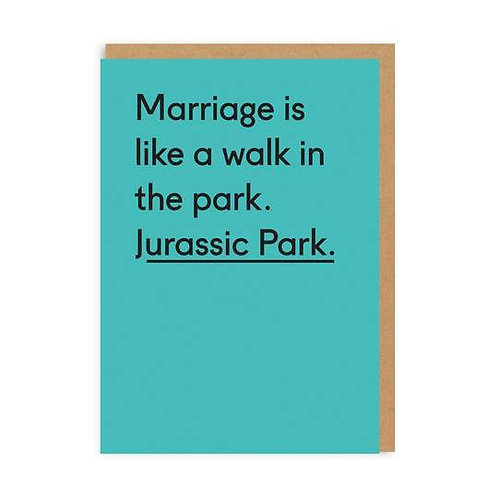 Marriage Is Like A Walk In The Park Jurassic Park