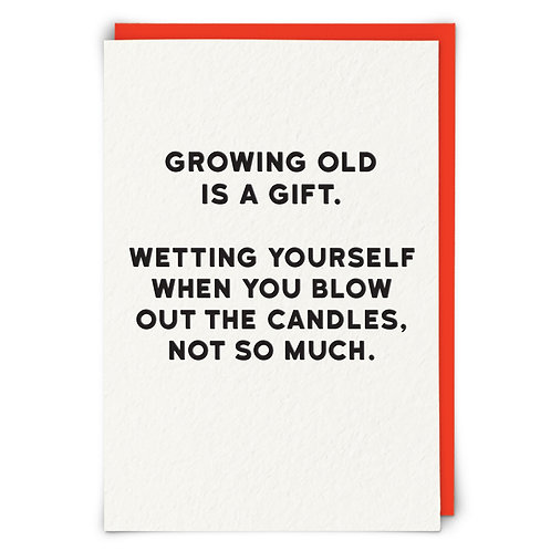 Growing Old Is A Gift