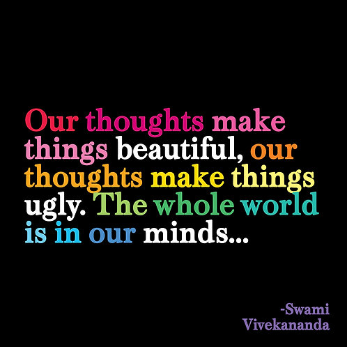 Our Thoughts Make Things Beautiful