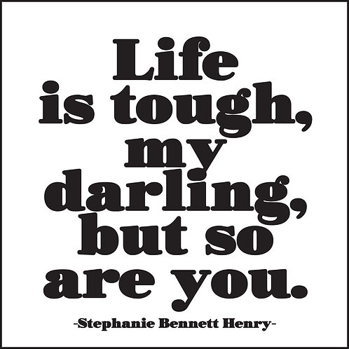 Life Is Tough My Darling
