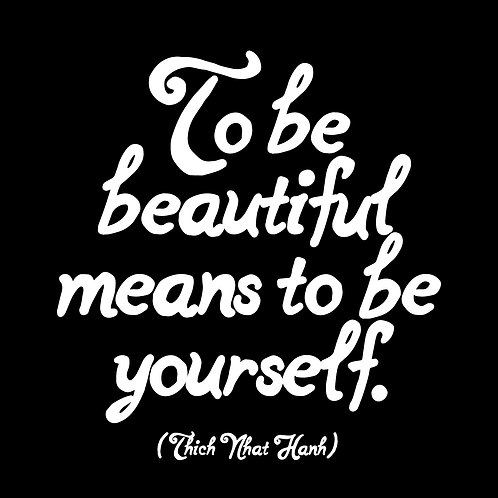 To Be Beautiful Means To Be Yourself