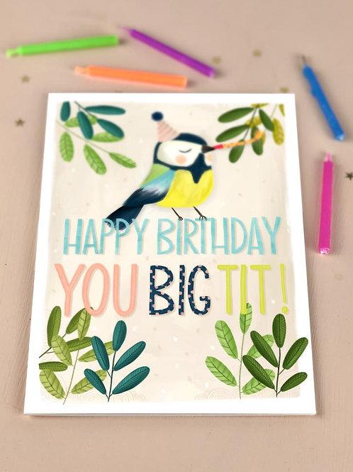 Happy Birthday You Big Tit