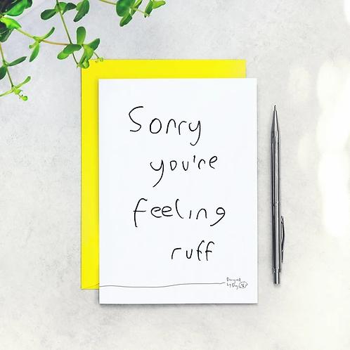 Sorry You're Feeling Ruff