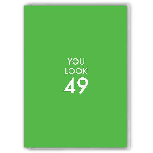 You Look 49