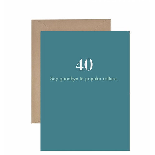 40 Say Goodbye To Popular Culture