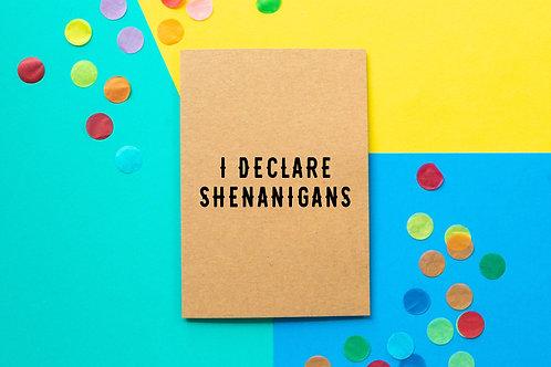 I Declare Shenanigans