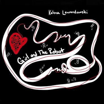 Kalena Lewandowski: Girl and The Robot