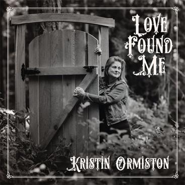 Kristin Ormiston: Love Found Me