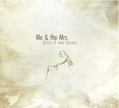 Me & the Mrs: ghosts of what became