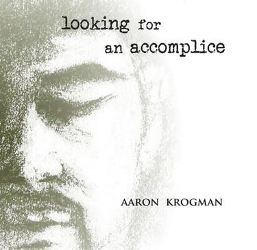 Aaron Krogman: Looking For An Accomplice