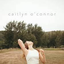 Caitlyn O'Connor: Self Titled