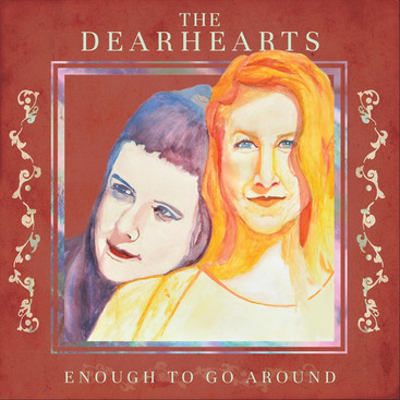 The Dearhearts: Enough To Go Around