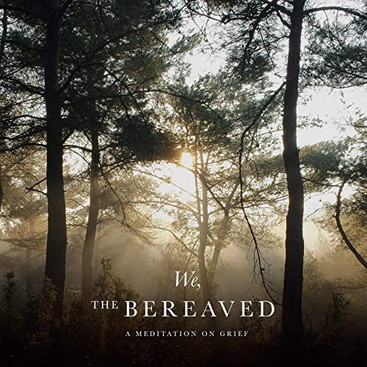 We The Bereaved