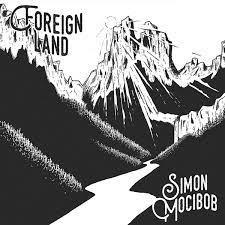 Simon Mocibob: Foreign Land