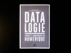 Essai. Datalogie, formes et imaginaires du numérique