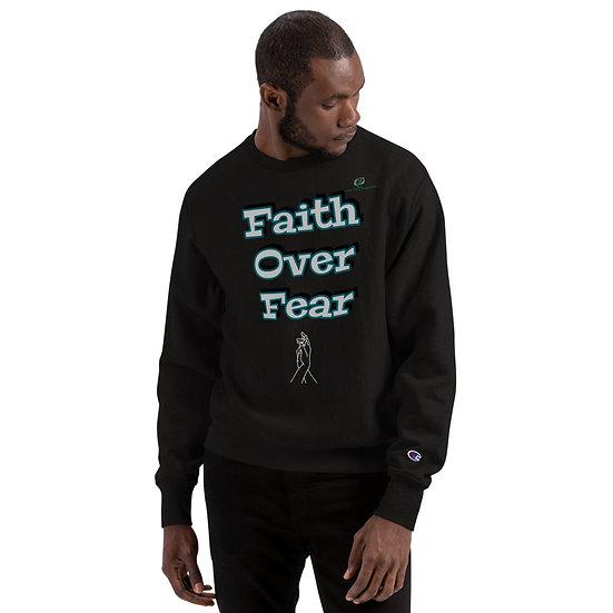Faith Over Fear Champion Sweatshirt
