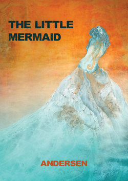 THE LITTLE MERMAID by H.C.Andersen