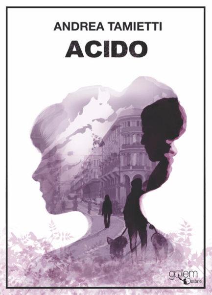 Acido by Andrea Tamietti