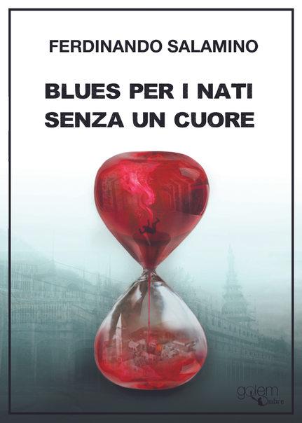 Blues per i nati senza un cuore by Fernando Salamino