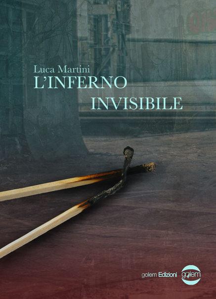L'inferno invisibile by Luca Martini