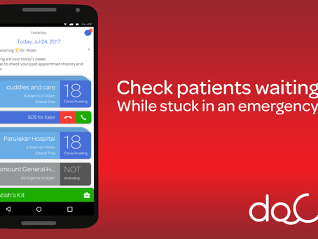 Docterz helps track waiting patients at your clinic while you are stuck in an emergency.