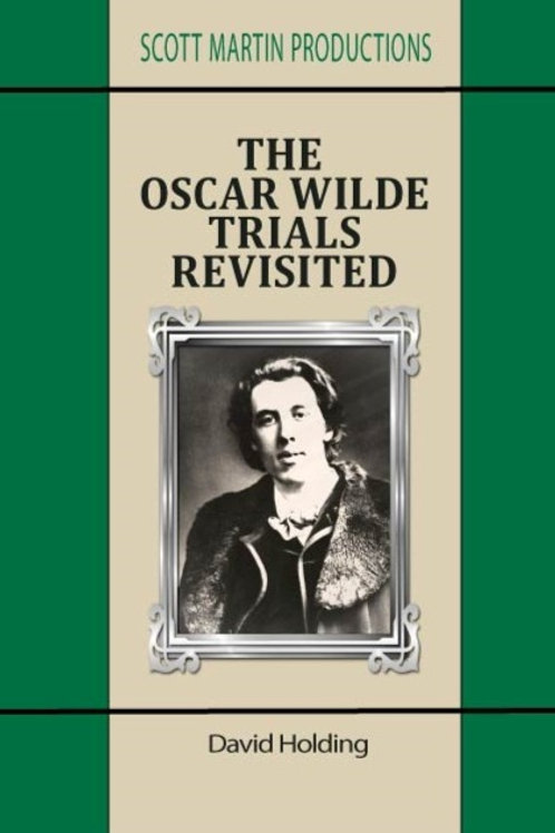 The Oscar Wilde Trials Revisited