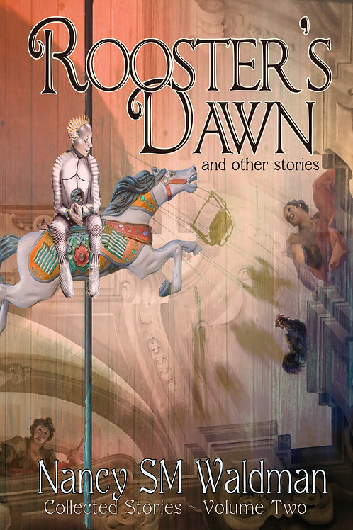 Rooster's Dawn, Collected Stories, Volume 2