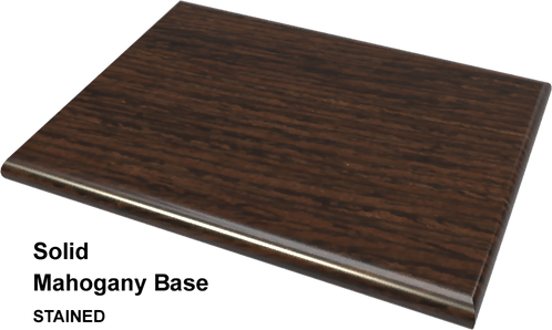 Solid Mahogany Base (STAINED) OPTION