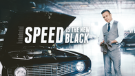 Speed is the New Black