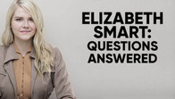 Elizabeth Smart: Questions Answered