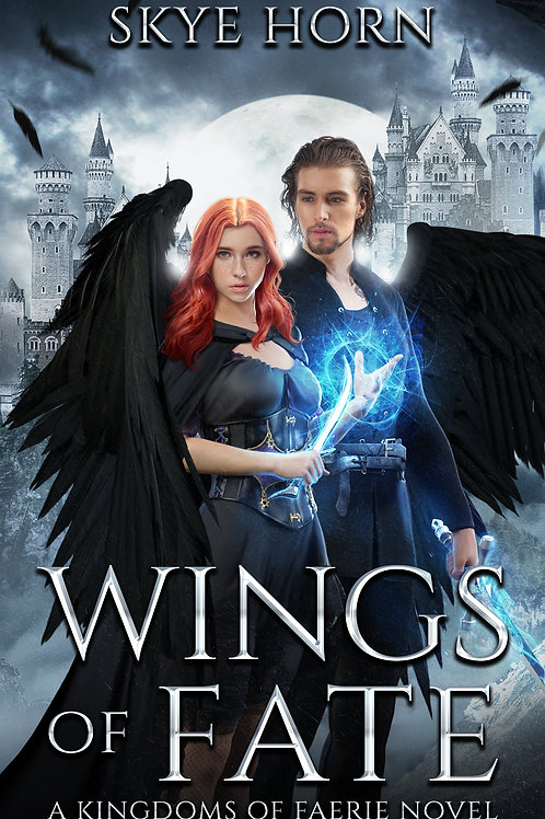 Wings of Fate: Kingdoms of Faerie Book I