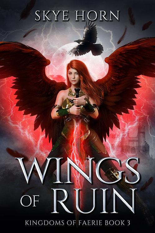 Wings of Ruin: Kingdoms of Faerie Book III