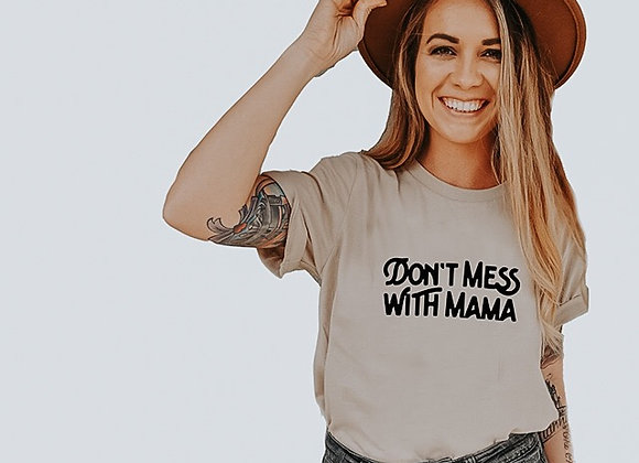 don't mess with mama