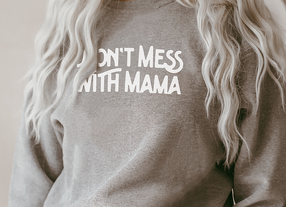 don't mess with mama crew