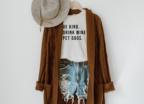 be kind. drink wine. pet dogs.
