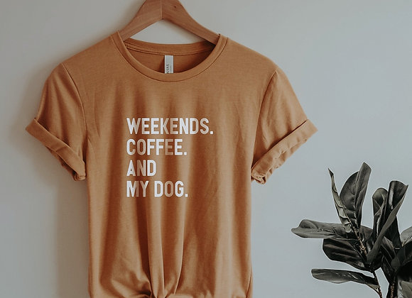 weekends. coffee. and my dog.