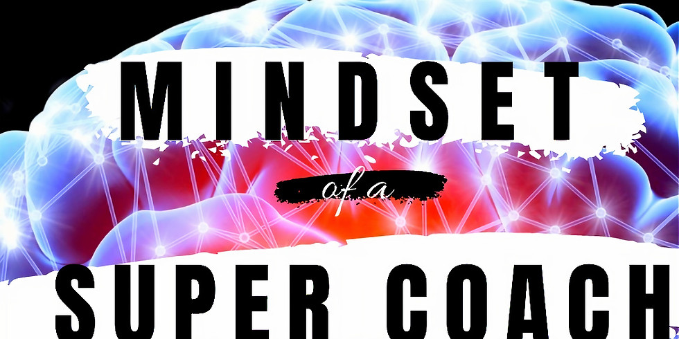 Mindset of a Super Coach Certification