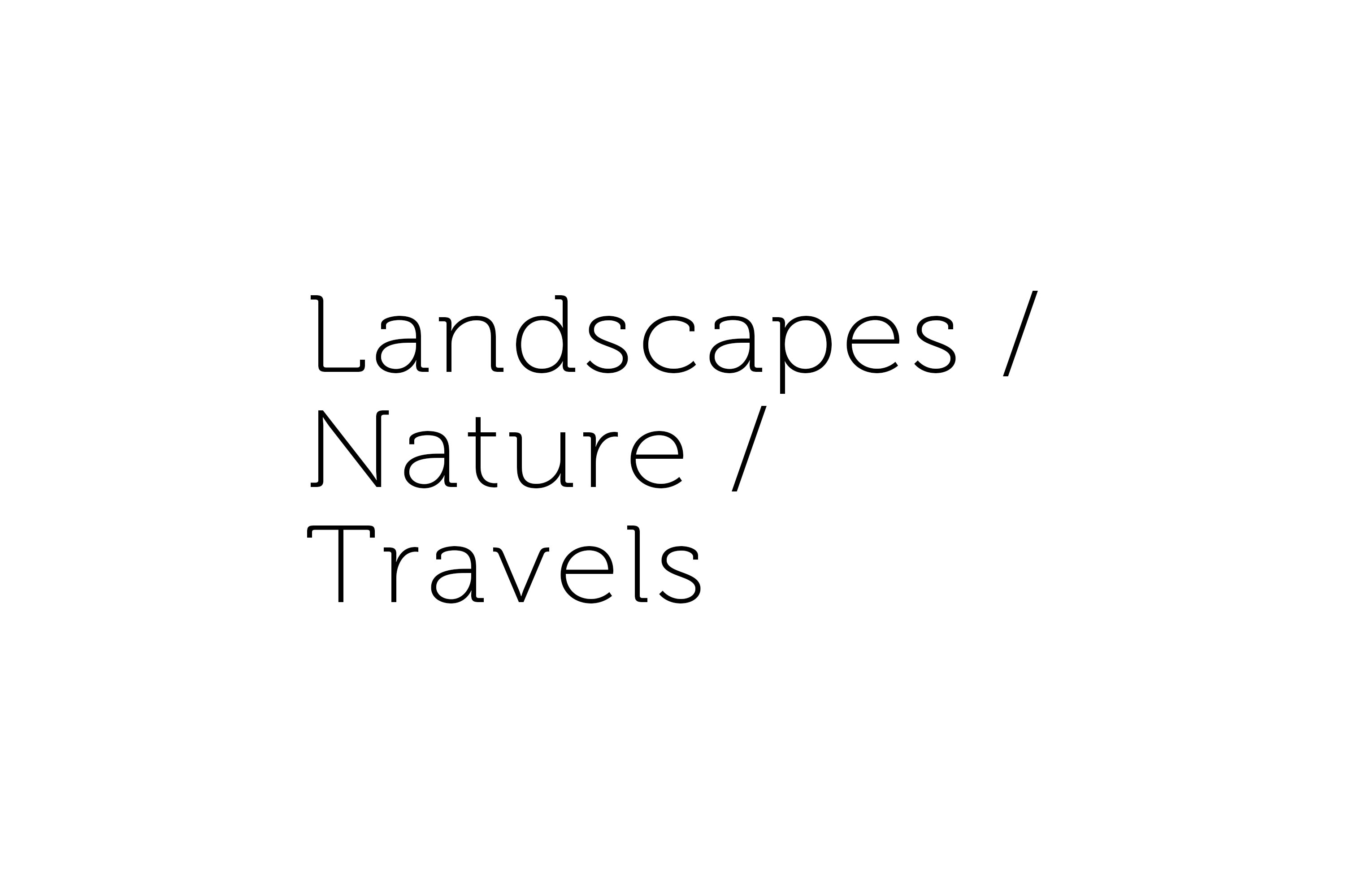 Landscapes / Nature / Travels