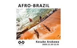「AFRO-BRAZIL」 荒川幸祐写真展