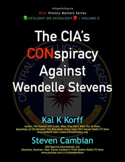 The CIA's CONspiracy Against Wendelle Stevens