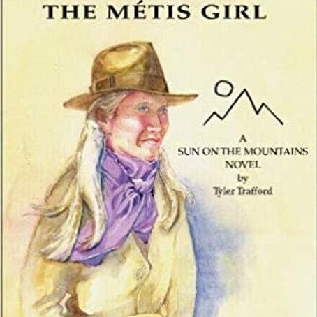 The Metis Girl by Tyler Trafford