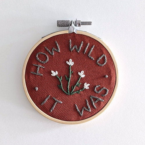 How Wild it Was Embroidery