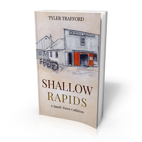 Shallow Rapids A Small-Town Collision by Tyler Trafford