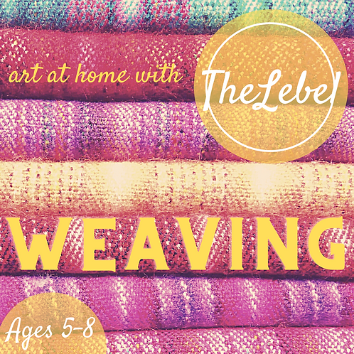 Art at Home with The Lebel- Intro to Weaving