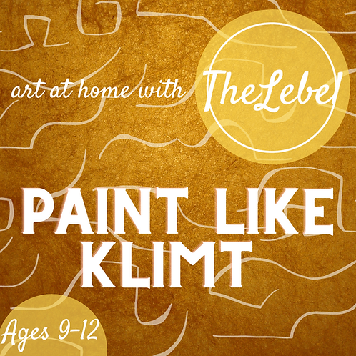 Art at Home With The Lebel- Paint Like Klimt ages 9-12