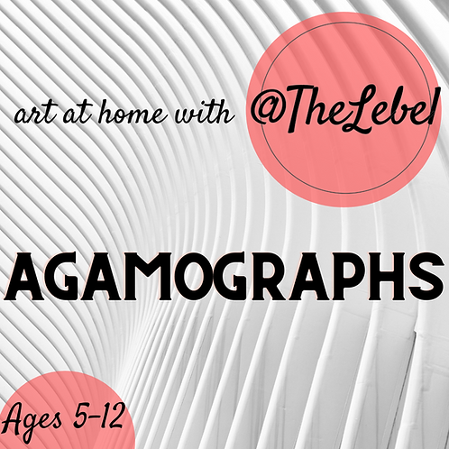 Art @ Home with The Lebel- Agamographs ages 5-12