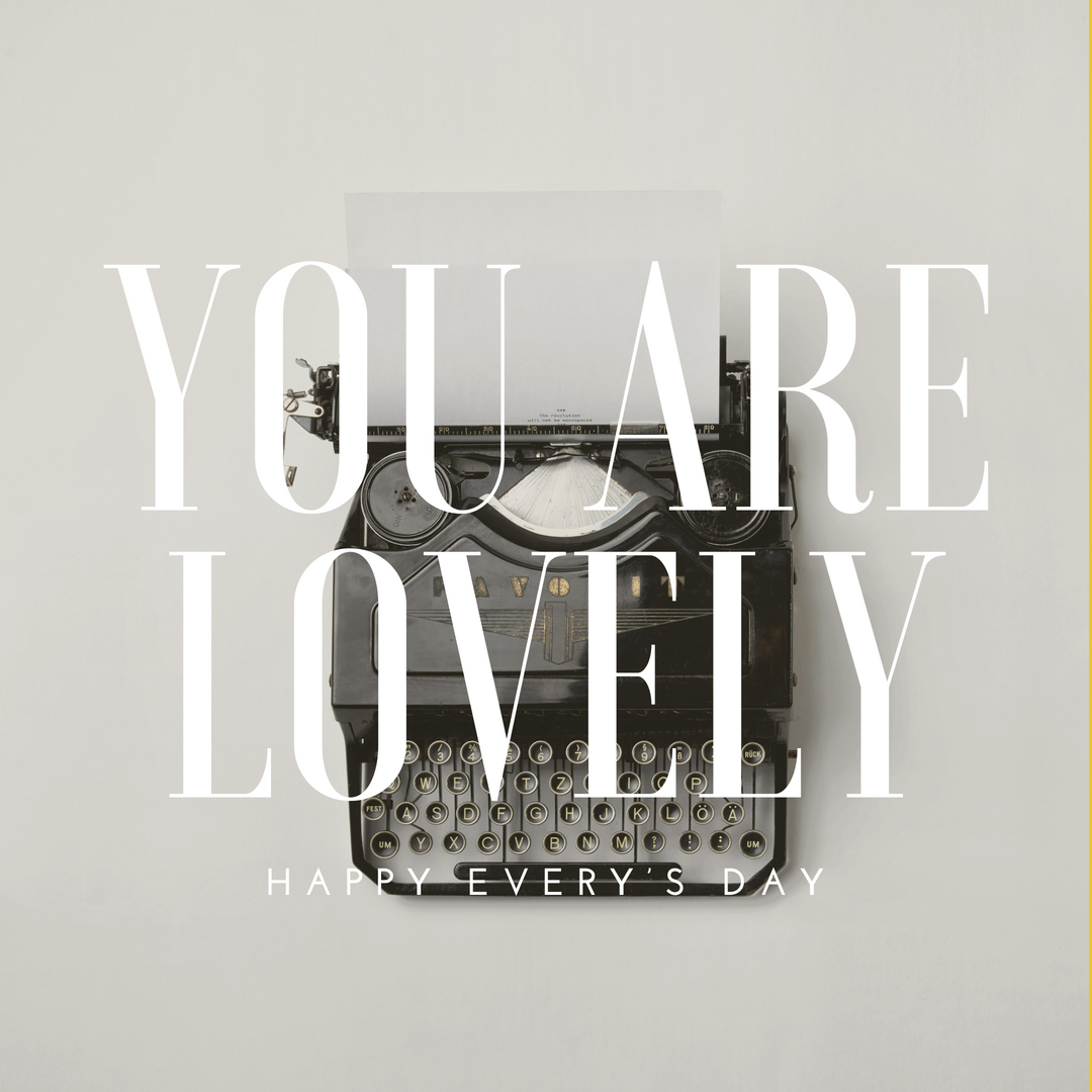 you are lovrly